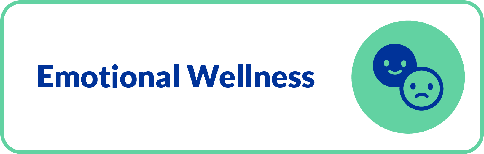 Emotional wellness is about understanding and accepting emotions and is driven by daily balance and resilience.